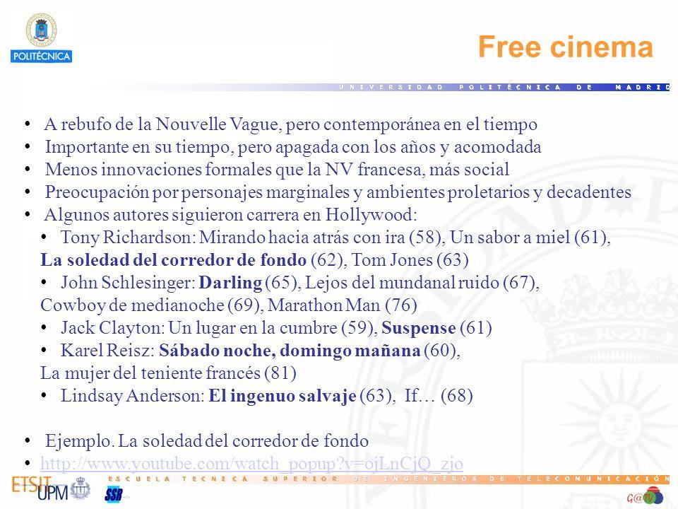 70 Free cinema. A rebufo de la Nouvelle Vague, pero contemporánea en el tiempo. Importante en su tiempo, pero apagada con los años y acomodada.
