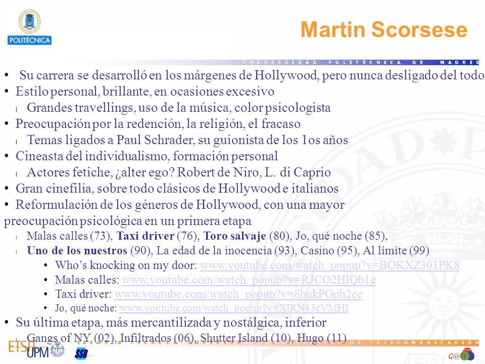 91 Martin Scorsese. Su carrera se desarrolló en los márgenes de Hollywood, pero nunca desligado del todo.