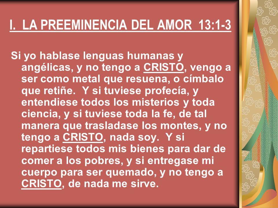 I. LA PREEMINENCIA DEL AMOR 13:1-3
