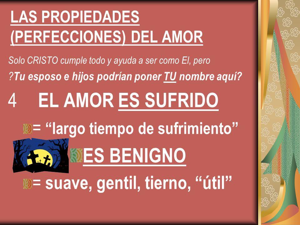 LAS PROPIEDADES (PERFECCIONES) DEL AMOR