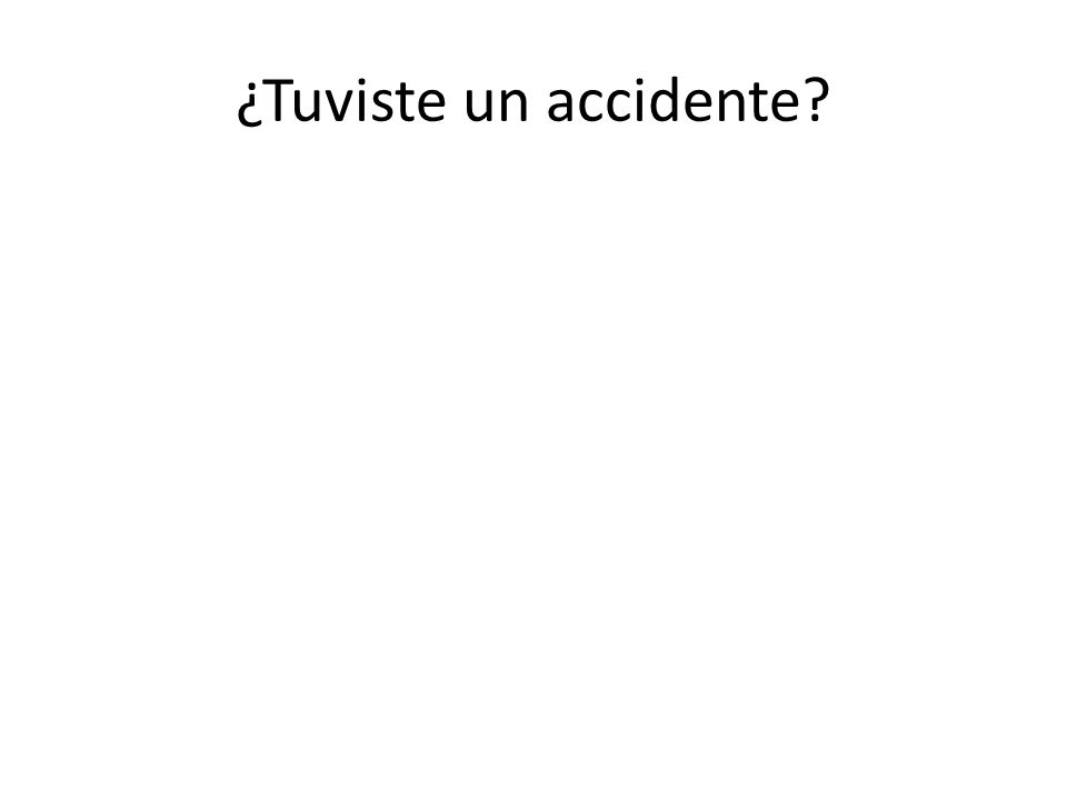 ¿Tuviste un accidente