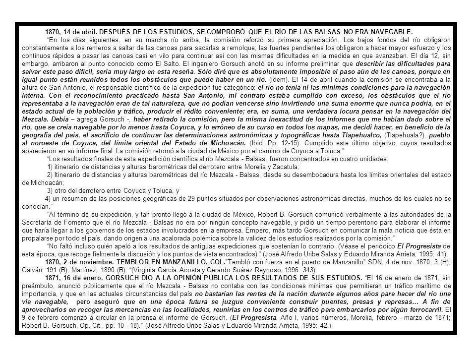 1870, 14 de abril. DESPUÉS DE LOS ESTUDIOS, SE COMPROBÓ QUE EL RÍO DE LAS BALSAS NO ERA NAVEGABLE.