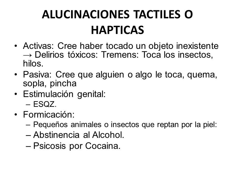 ALUCINACIONES TACTILES O HAPTICAS