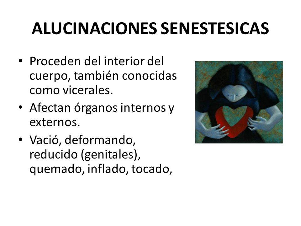 ALUCINACIONES SENESTESICAS