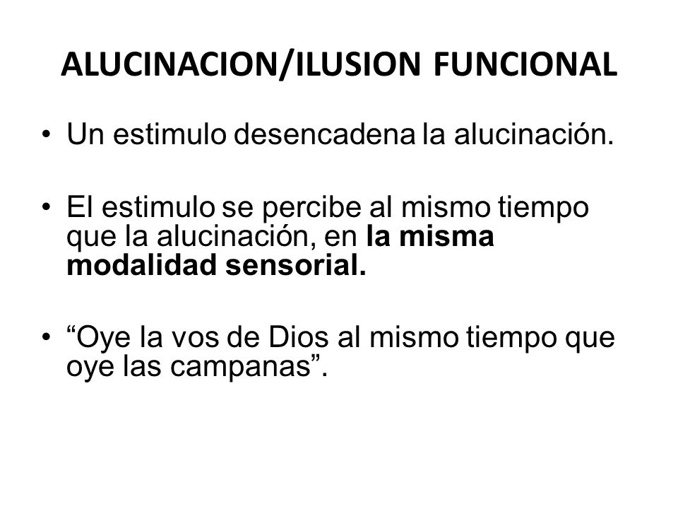ALUCINACION/ILUSION FUNCIONAL