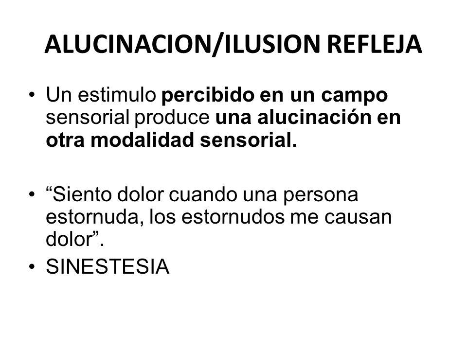 ALUCINACION/ILUSION REFLEJA