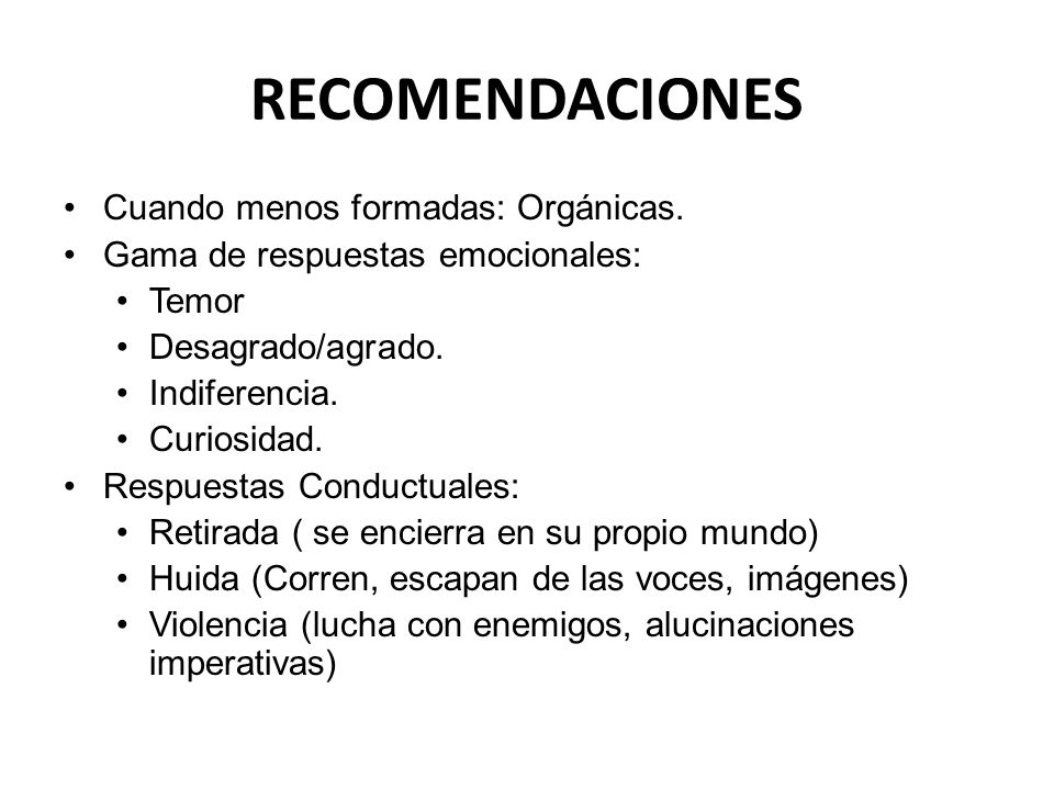 RECOMENDACIONES Cuando menos formadas: Orgánicas.