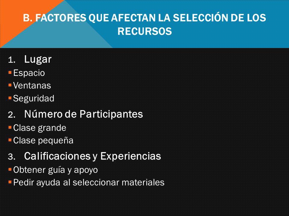 B. Factores Que Afectan La Selección de los Recursos