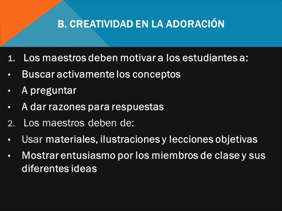 B. Creatividad en la Adoración
