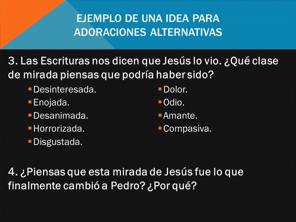 Ejemplo de una idea para adoraciones alternativas