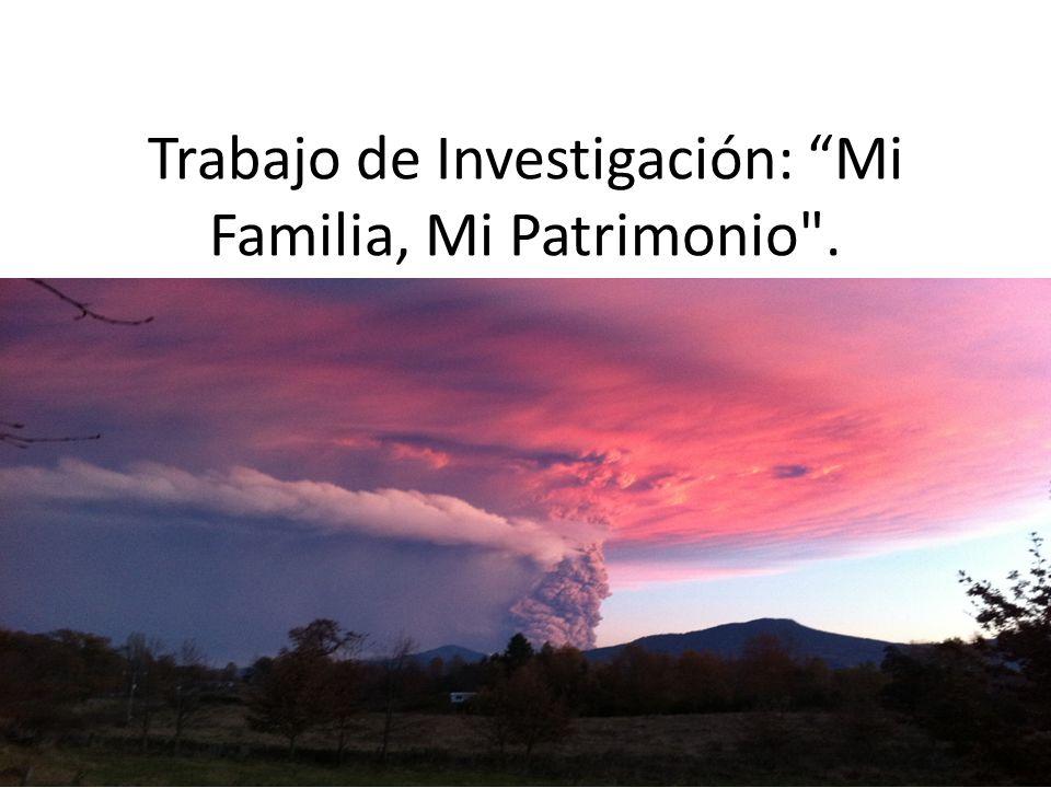 Trabajo de Investigación: Mi Familia, Mi Patrimonio .