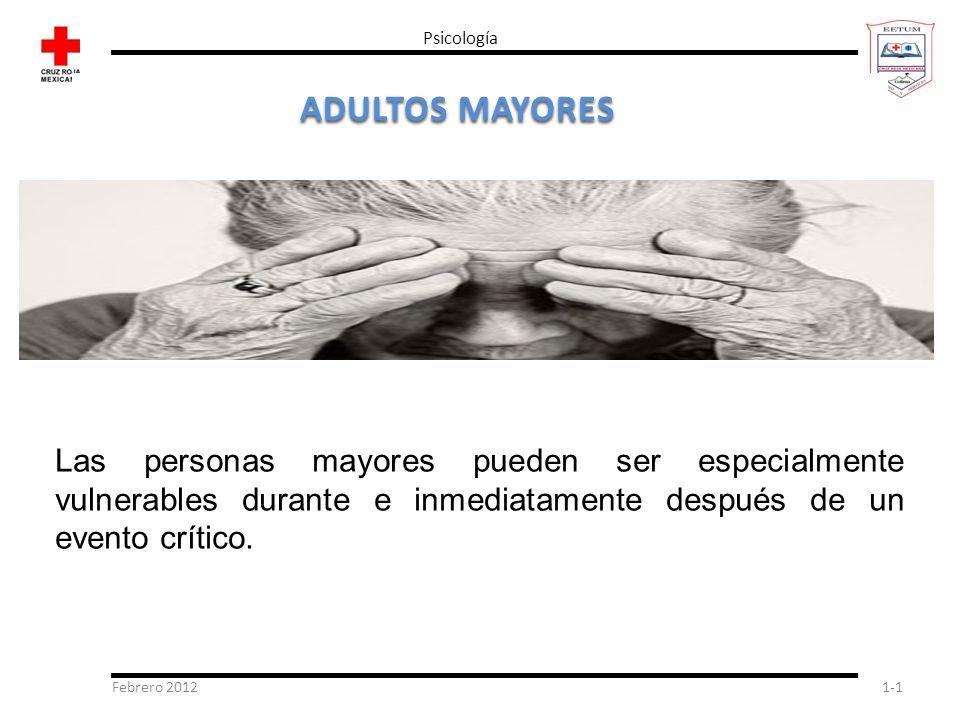 Psicología ADULTOS MAYORES. Las personas mayores pueden ser especialmente vulnerables durante e inmediatamente después de un evento crítico.