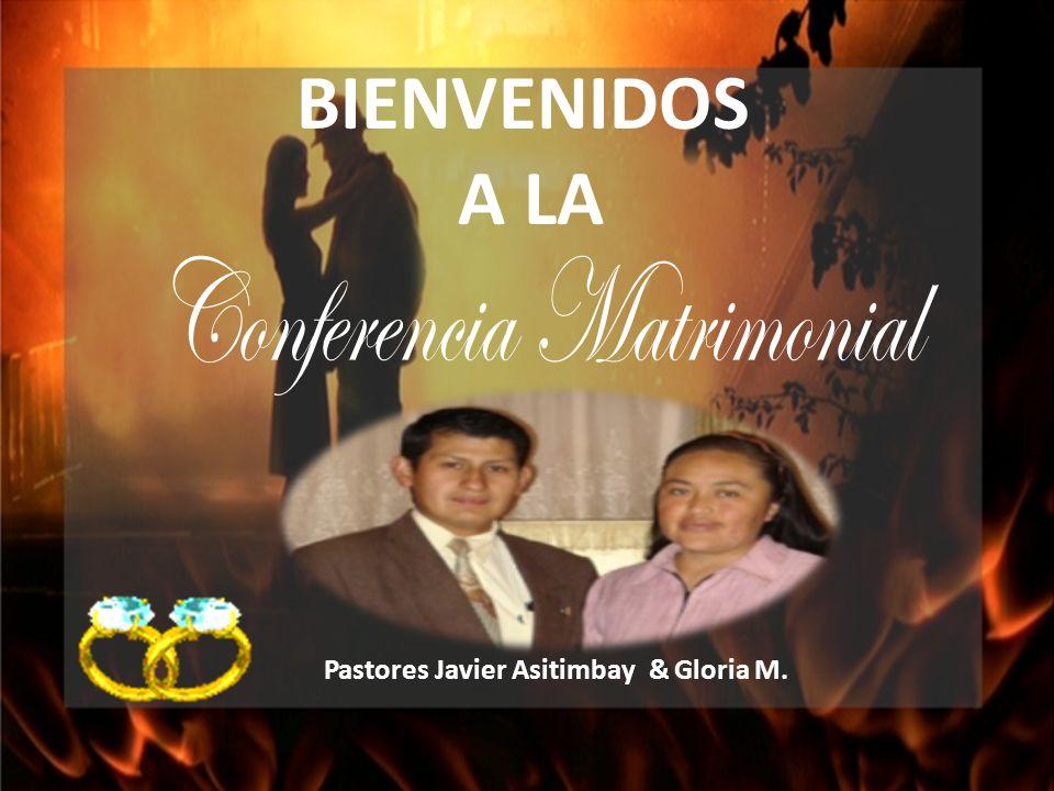 BIENVENIDOS A LA Conferencia Matrimonial