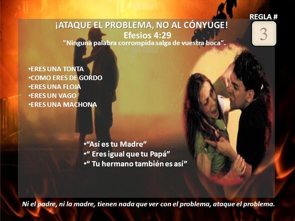 ¡ATAQUE EL PROBLEMA, NO AL CÓNYUGE!