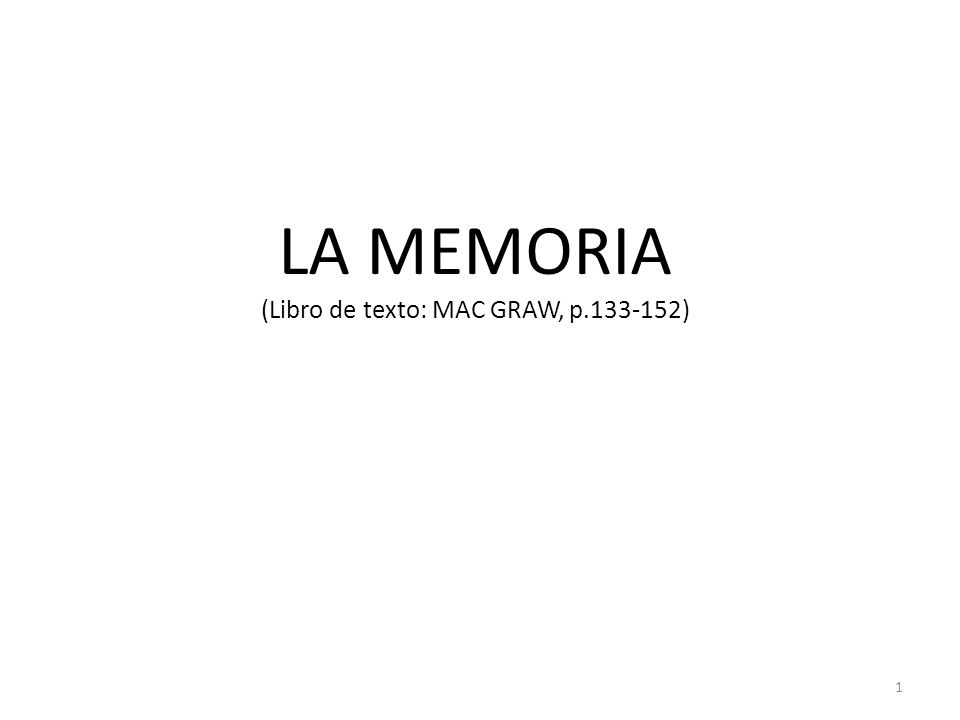 LA MEMORIA (Libro de texto: MAC GRAW, p.133-152)