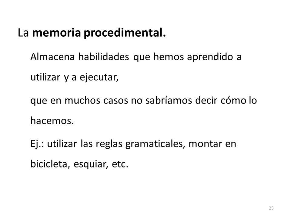 La memoria procedimental.