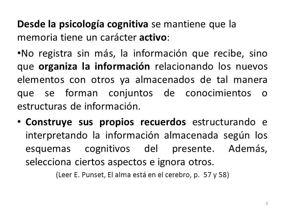 (Leer E. Punset, El alma está en el cerebro, p. 57 y 58)