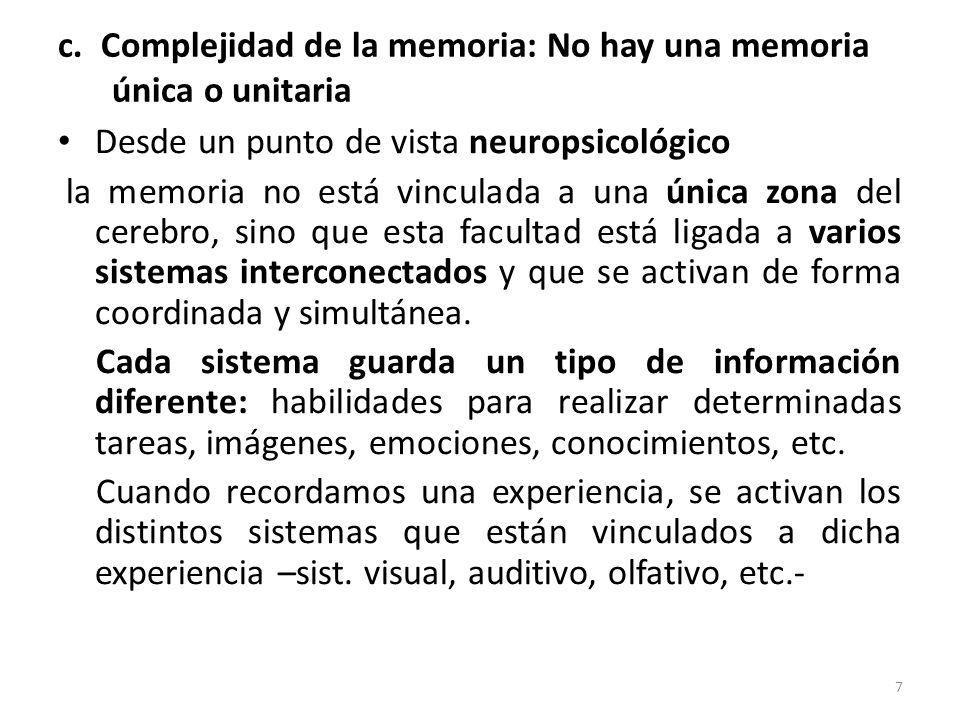 c. Complejidad de la memoria: No hay una memoria única o unitaria