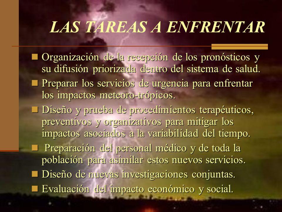 LAS TAREAS A ENFRENTAR Organización de la recepción de los pronósticos y su difusión priorizada dentro del sistema de salud.
