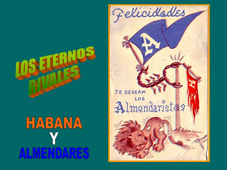 LOS ETERNOS RIVALES HABANA Y ALMENDARES