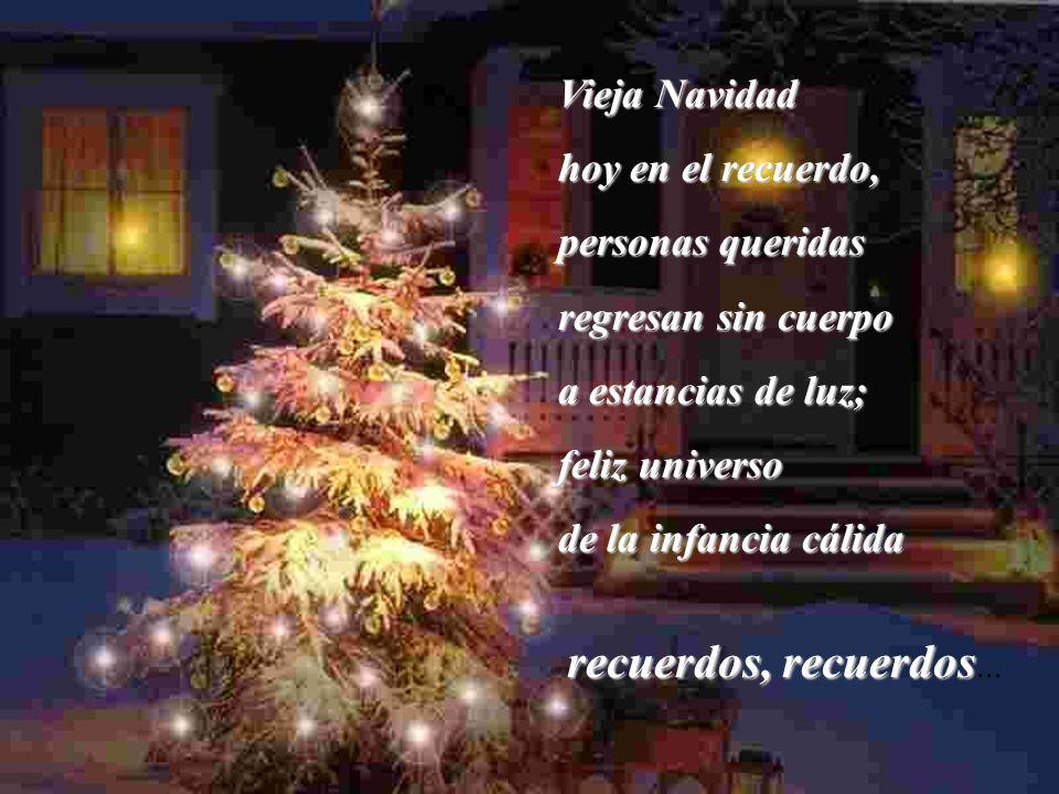 recuerdos, recuerdos... Vieja Navidad hoy en el recuerdo,