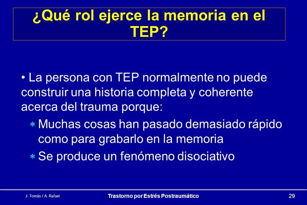 ¿Qué rol ejerce la memoria en el TEP