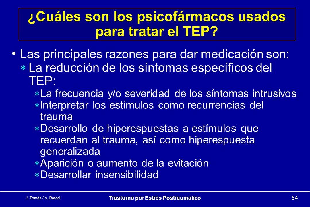 ¿Cuáles son los psicofármacos usados para tratar el TEP