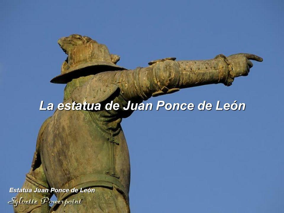 La estatua de Juan Ponce de León Estatua Juan Ponce de León