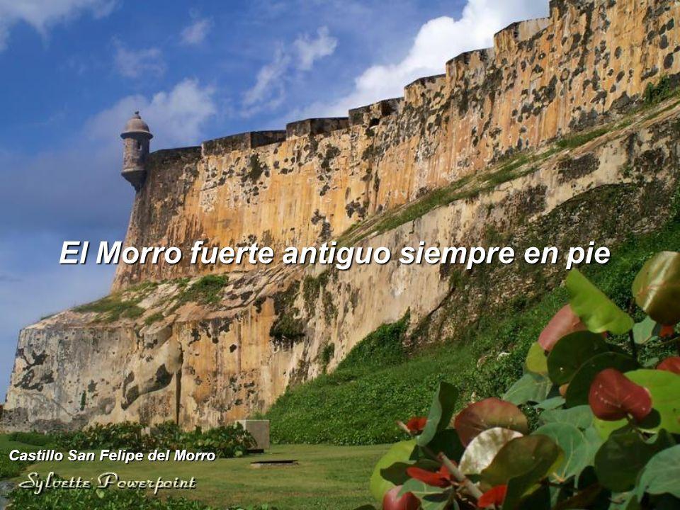 El Morro fuerte antiguo siempre en pie Castillo San Felipe del Morro