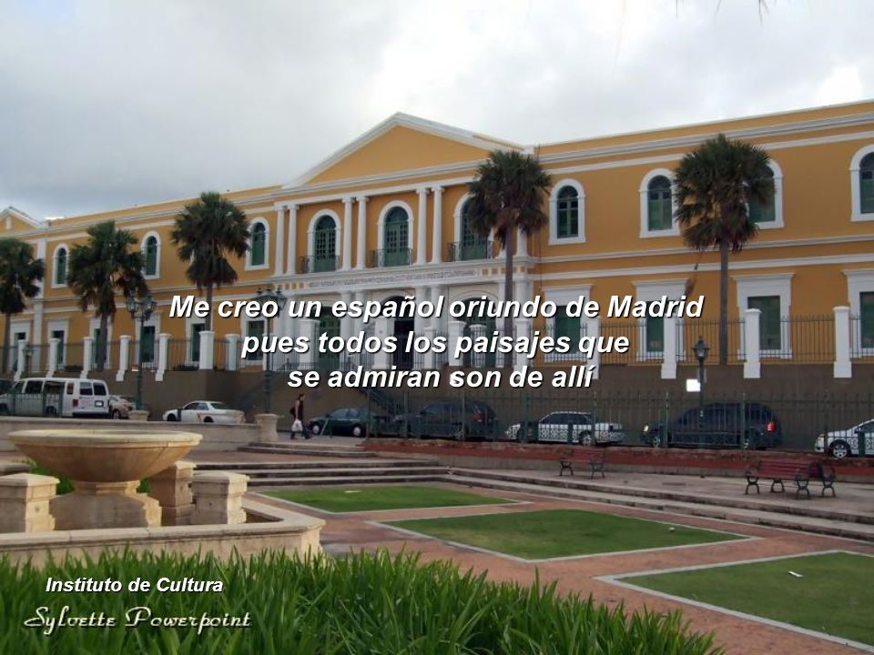 Me creo un español oriundo de Madrid pues todos los paisajes que