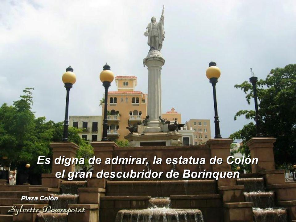 Es digna de admirar, la estatua de Colón