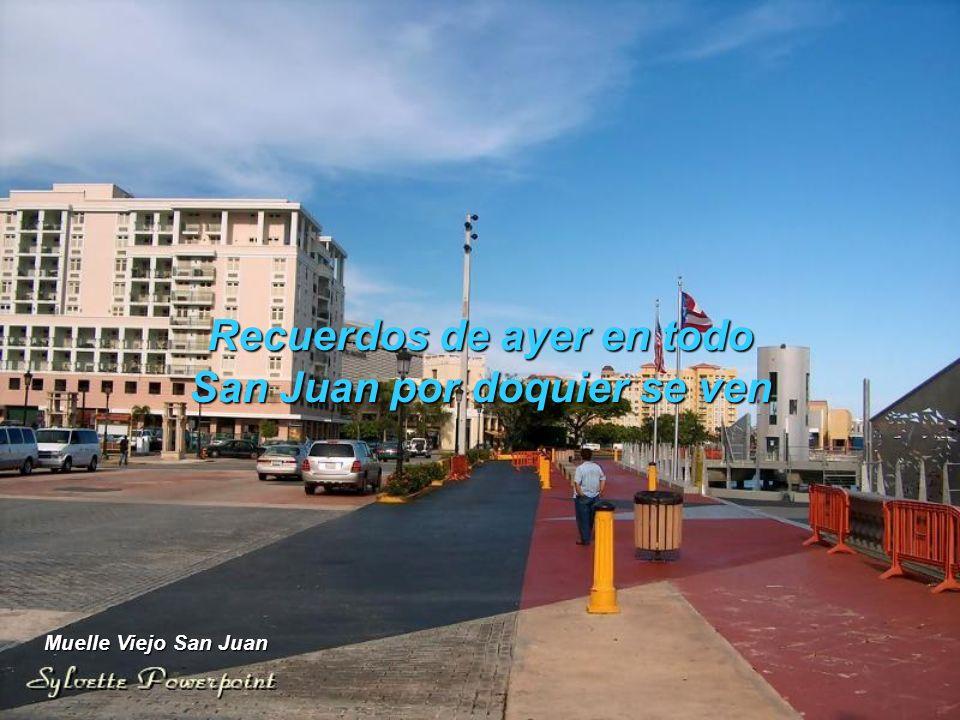 Recuerdos de ayer en todo San Juan por doquier se ven