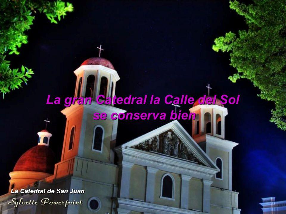 La gran Catedral la Calle del Sol