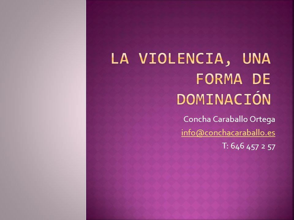 La violencia, una forma de dominación