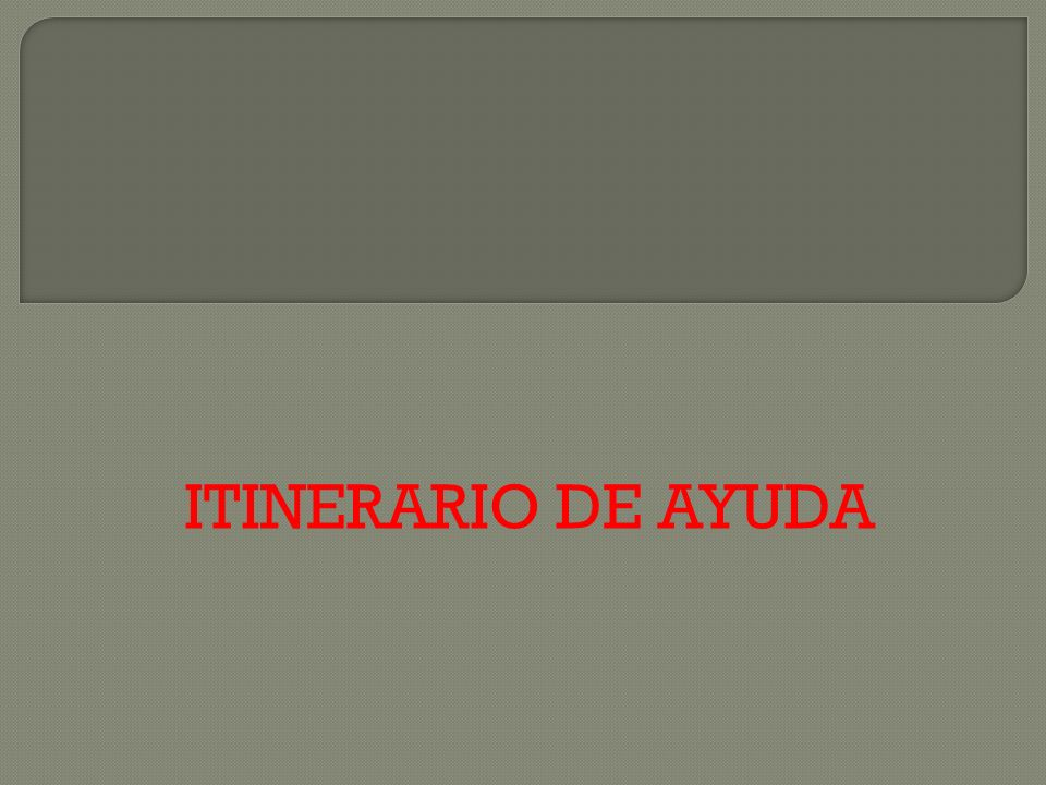 ITINERARIO DE AYUDA
