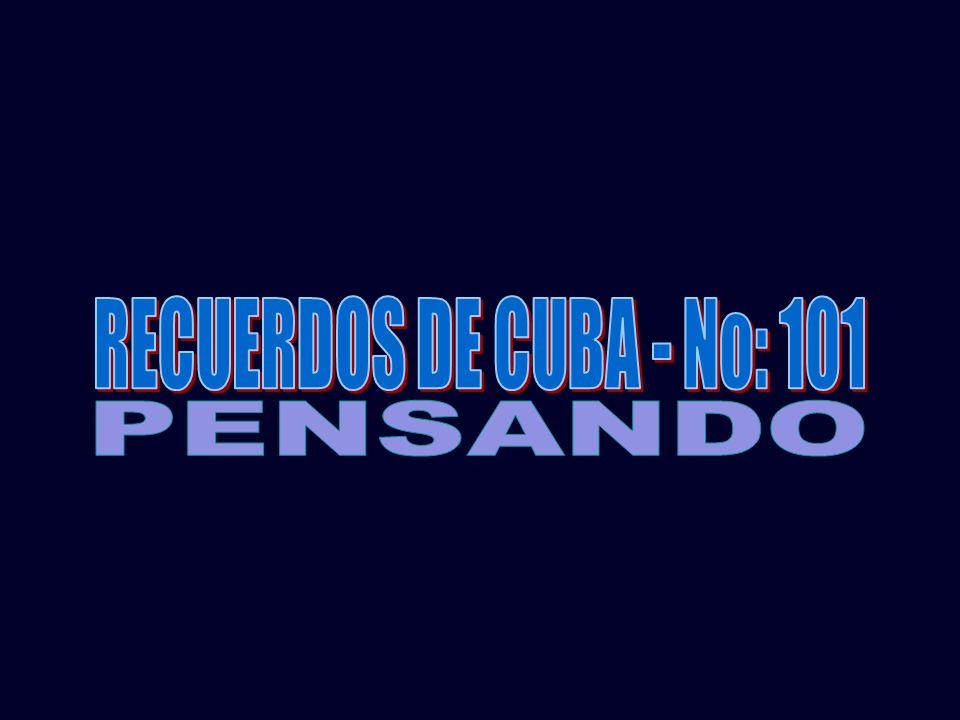 RECUERDOS DE CUBA - No: 101 PENSANDO
