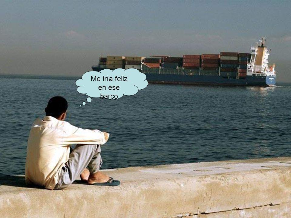 Me iría feliz en ese barco