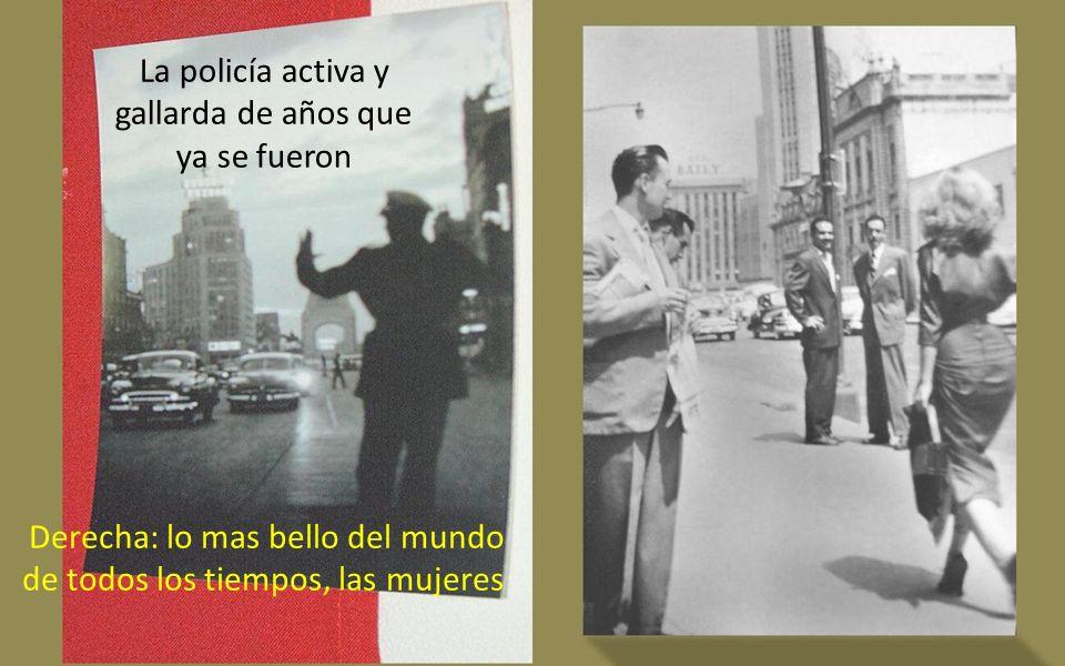 La policía activa y gallarda de años que ya se fueron