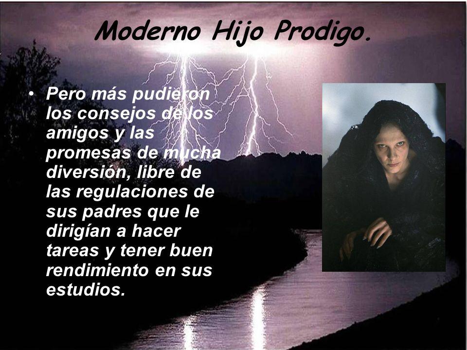 Moderno Hijo Prodigo.