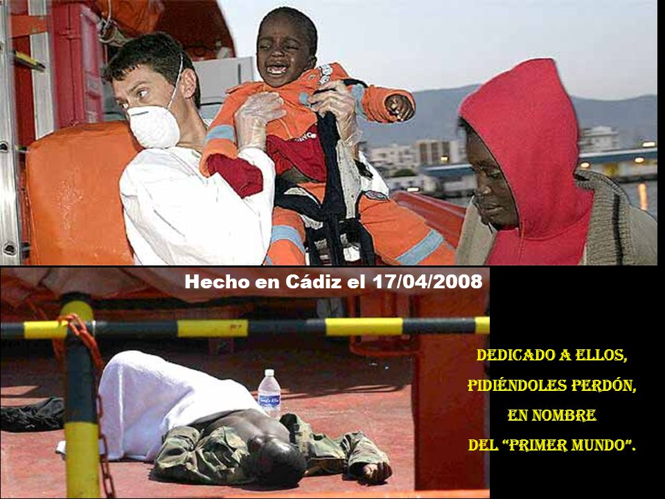 Hecho en Cádiz el 17/04/2008 Dedicado a ellos, pidiéndoles perdón,