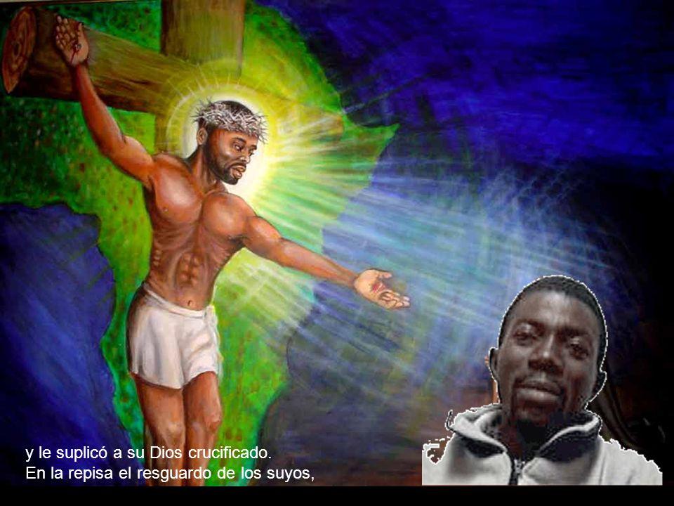 y le suplicó a su Dios crucificado