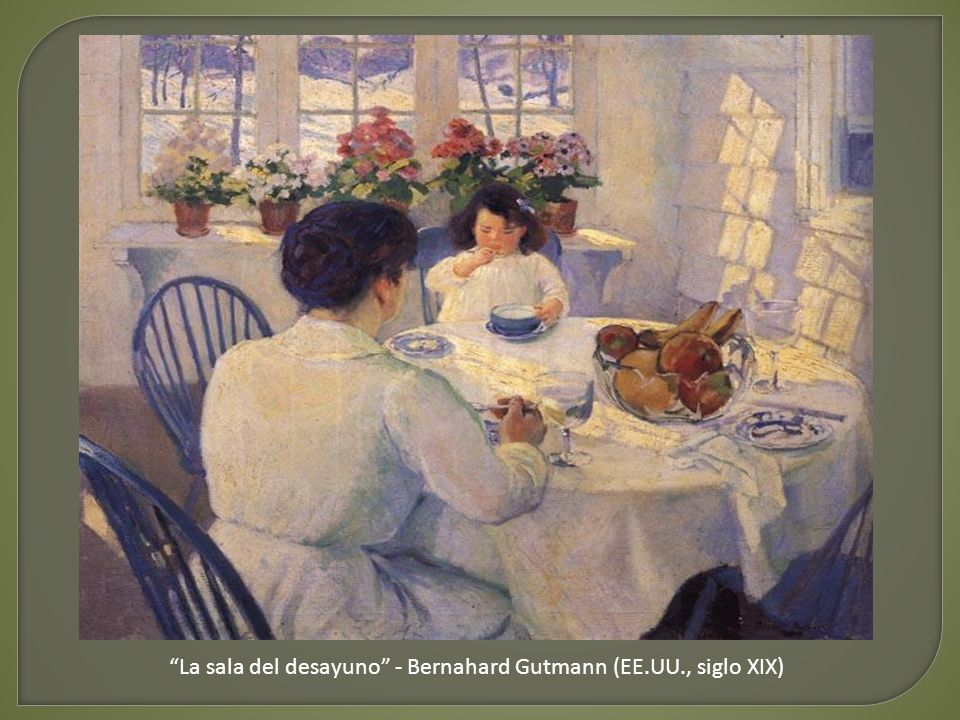 La sala del desayuno - Bernahard Gutmann (EE.UU., siglo XIX)