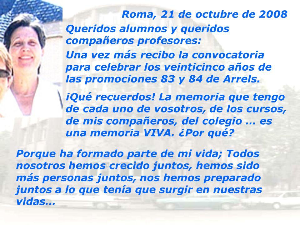 Roma, 21 de octubre de 2008 Queridos alumnos y queridos compañeros profesores: