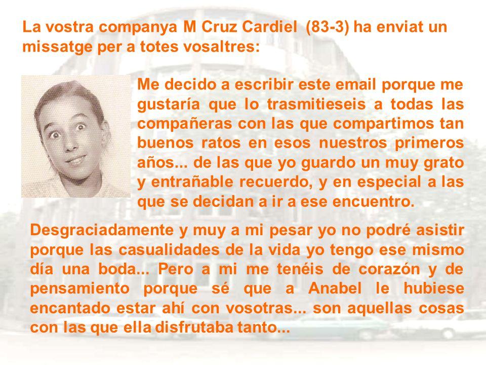 La vostra companya M Cruz Cardiel (83-3) ha enviat un missatge per a totes vosaltres: