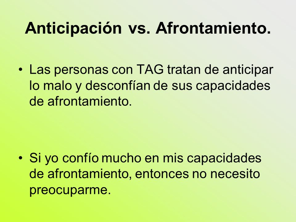 Anticipación vs. Afrontamiento.