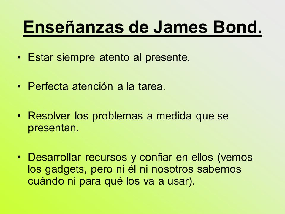 Enseñanzas de James Bond.