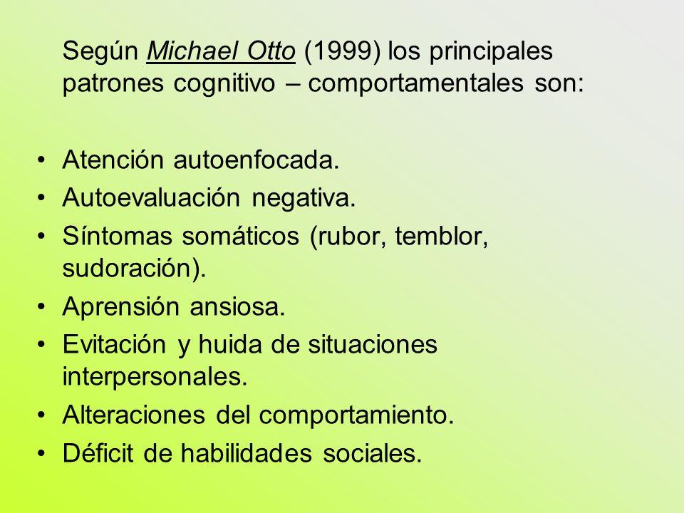 Según Michael Otto (1999) los principales patrones cognitivo – comportamentales son:
