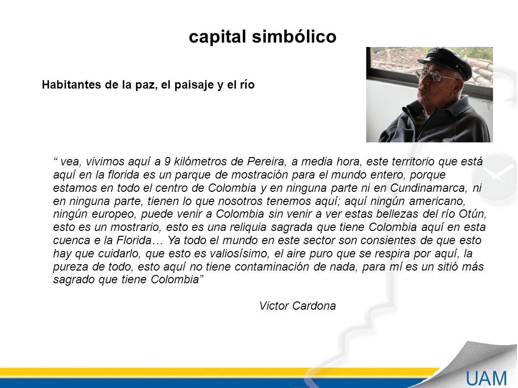 capital simbólico Habitantes de la paz, el paisaje y el río