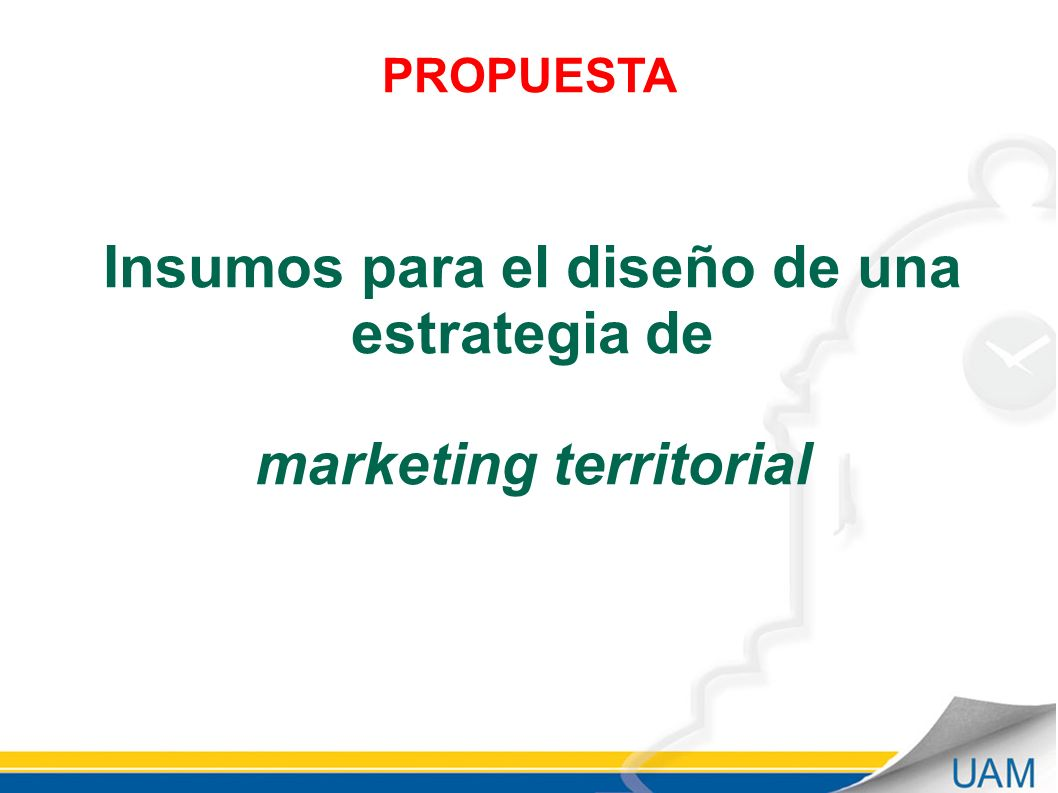 Insumos para el diseño de una estrategia de marketing territorial