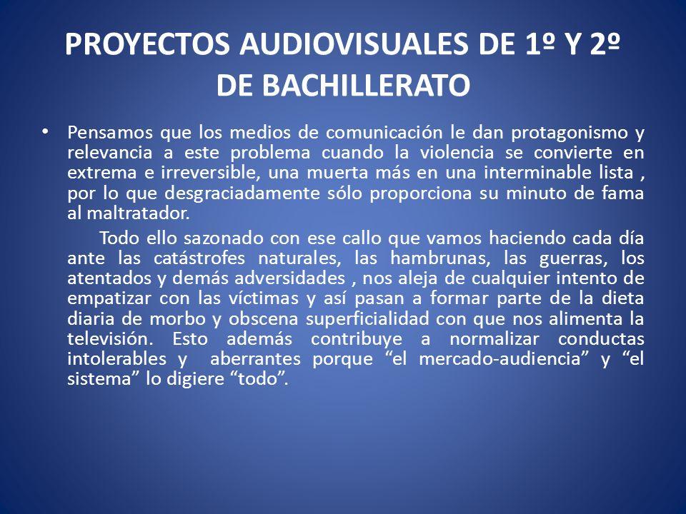 PROYECTOS AUDIOVISUALES DE 1º Y 2º DE BACHILLERATO